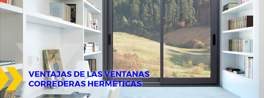 ventajas de las ventanas correderas hermeticas