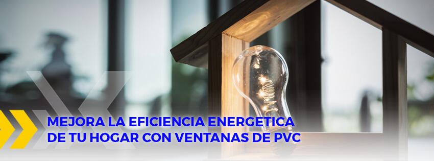 Mejora la eficiencia energetica de tu hogar con ventanas de pvc