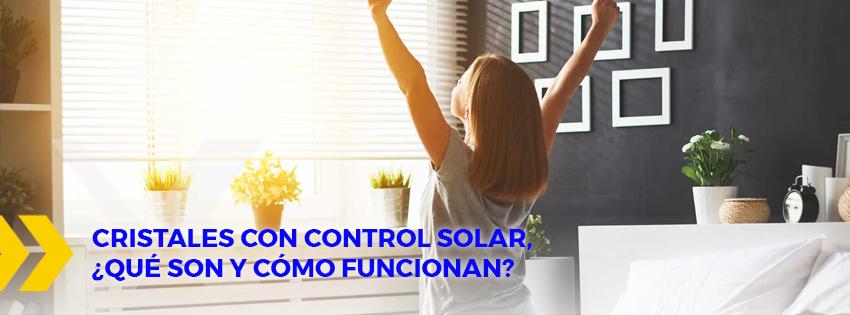 Cristales con control solar que son y como funcionan