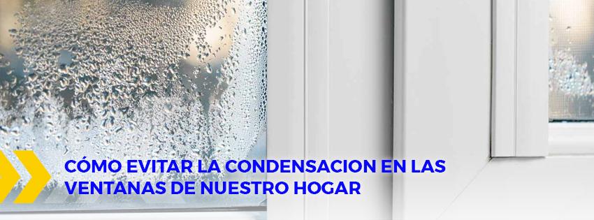 Como evitar la condensacion en las ventanas de nuestro hogar